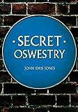 Secret Oswestry (English Edition)