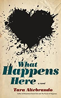What Happens Here by [Tara Altebrando]