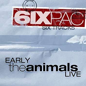 Six Pack: Early The Animals Live - EP