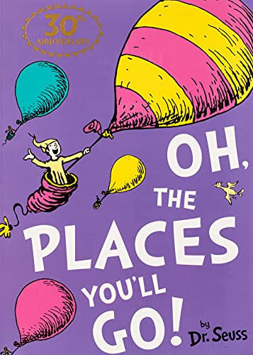 The Oh Places You'll Go (Dr. Seuss)