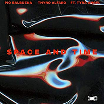 Space and Time (feat. Thyro Alfaro & Tyra Angel)