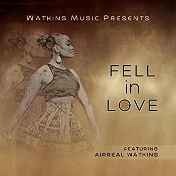 Fell in Love (feat. Airreal Watkins)