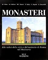 Monasteri. Alle radici della città e del territorio di Parma nel Medioevo