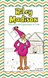 Riley Madison Discovers the Superpower of Time