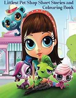 Littlest Pet Shop Short Stories and Colouring Book: In this A4 50 page book, Blythe Baxter has chosen some of her favorite...