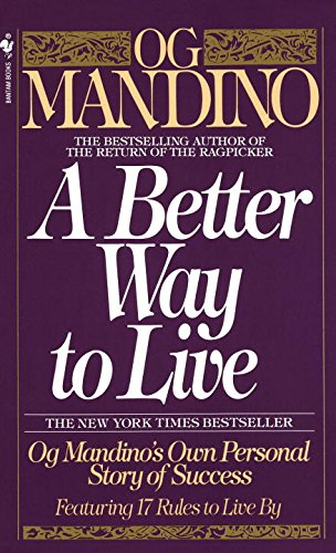 A Better Way to Live: Og Mandino's Own Personal Story of Success Featuring 17 Rules to Live By (English Edition)