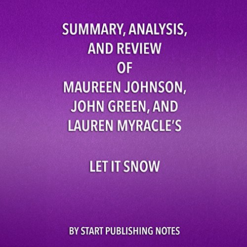 Summary, Analysis, and Review of Maureen Johnson, John Green, and Lauren Myracle's Let It Snow: Three Holiday Romances audiobook cover art