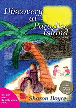 Discovery at Paradise Island (Printed in Open Dyslexic Font - Especially Helpful for Individuals with Dyslexia) by [Sharon  Boyce]