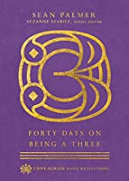 Forty Days on Being a Three (Enneagram Daily Reflections)