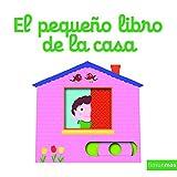 El pequeño libro de la casa (Libros con mecanismos)