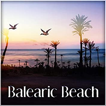 Balearic Beach – Ocean Waves & Deep Dive, Hot Summer Time, Most Popular Chill Out Music
