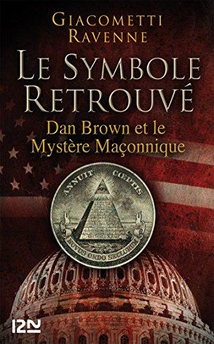 Le Symbole retrouvé : Dan Brown et le mystére maçonnique (Hors collection)