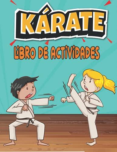KÁRATE libro de actividades: Un libro de ejercicios para niños divertido y educativo (colorear, laberintos, emparejar, contar, dibujar y más) | para niños (4-8 9-12)
