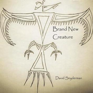 BRAND NEW CREATURE