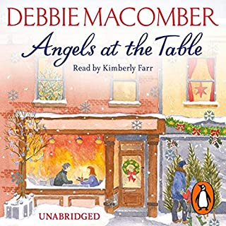 Angels at the Table                   By:                                                                                                                                 Debbie Macomber                               Narrated by:                                                                                                                                 Kimberly Farr                      Length: 5 hrs and 30 mins     3 ratings     Overall 4.0