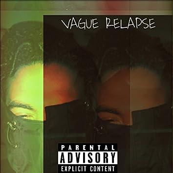 Vague Relapse