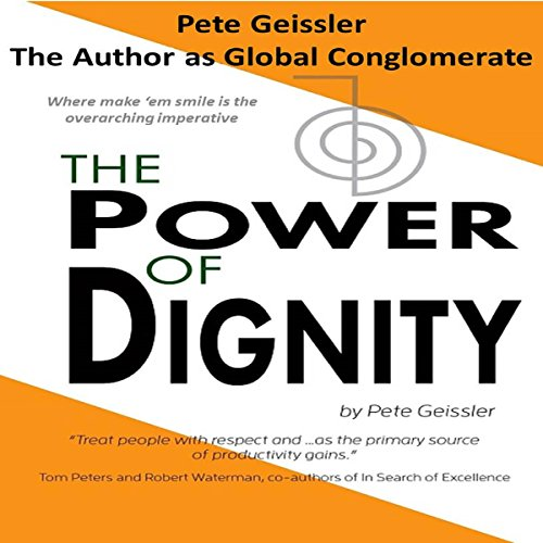 The Power of Dignity: The Author as Global Conglomerate audiobook cover art