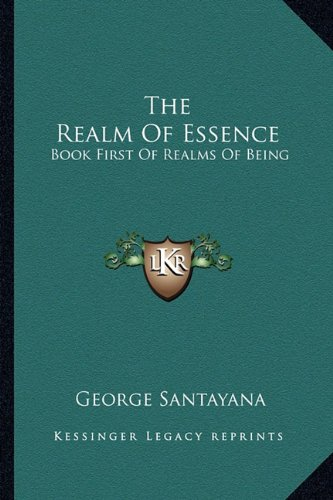 The Realm Of Essence: Book First Of Realms Of Being