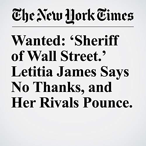 Wanted: 'Sheriff of Wall Street.' Letitia James Says No Thanks, and Her Rivals Pounce. copertina