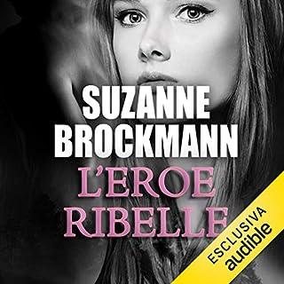 L'eroe ribelle     Troubleshooters 2              Di:                                                                                                                                 Suzanne Brockmann                               Letto da:                                                                                                                                 Carola Campana                      Durata:  15 ore e 31 min     29 recensioni     Totali 4,4