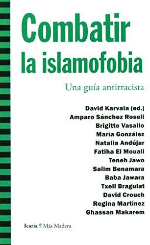 Combatir la islamofobia: Una guía antirracista (Más Madera)
