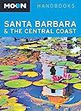 Moon Santa Barbara & the Central Coast (Moon Handbooks)