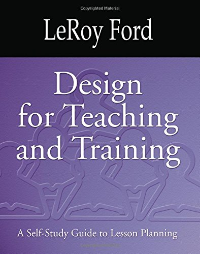 Compare Textbook Prices for Design for Teaching and Training: A Self-Study Guide to Lesson Planning  ISBN 9781579109912 by Ford, LeRoy