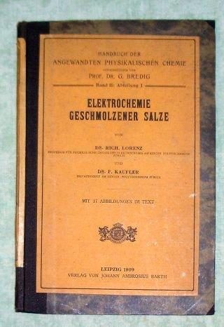 Elektrochemie geschmolzener Salze.