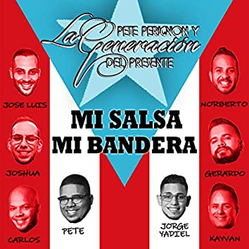 Mi Salsa Mi Bandera (feat. La Generación Del Presente)