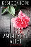 The Ambleside Alibi: A Lake District Mystery (Lake District Mysteries Book 2)
