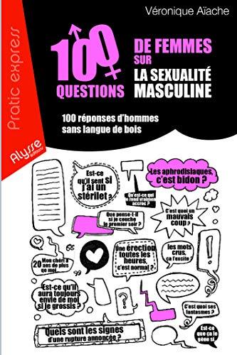 100 questions de femmes sur la sexualité masculine