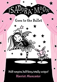 Isadora Moon Goes to the Ballet by [Harriet Muncaster]