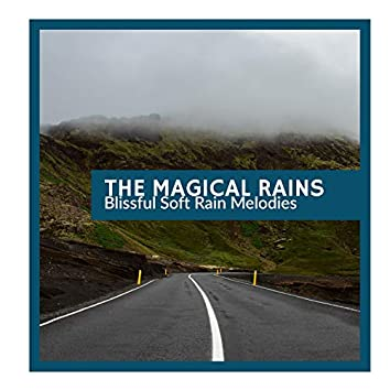 The Magical Rains - Blissful Soft Rain Melodies