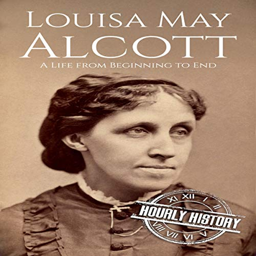 Louisa May Alcott: A Life from Beginning to End cover art