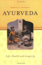 Ayurveda: Life, Health, and Longevity