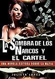 La Sombra de los Narcos y el Cartel: Una novela exitosa sobre la mafia