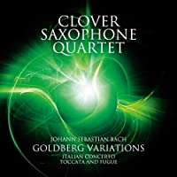 GOLDBERG VARIATIONS by Clover Saxophone Quartet (2014-10-22)