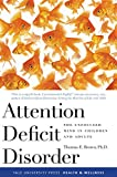 Attention Deficit Disorder – The Unfocused Mind in Children and Adults