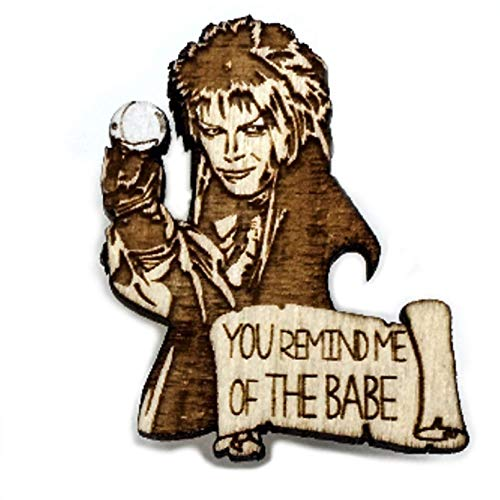 You Remind me of the Babe Pin