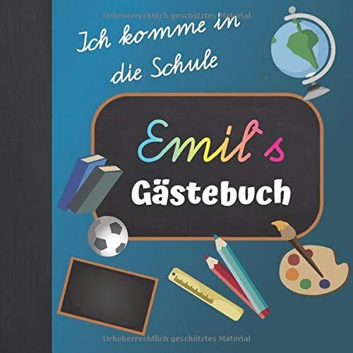 Ich komme in die Schule Emil Gästebuch: Gästebuch zur Einschulung Junge mit Name / Erinnerungsalbum zum Schulanfang / Einschulungsgeschenke Jungen personalisiert zur Schuleinführung