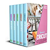 Cricut : CRICUT: 5 BOOK IN 1-Cricut Maker For Beginner + Design Space + Explore Air 2 + Project Ideas. The New and Ultimate Bible to Master Your Machine And Create The Projects of Your Dreams