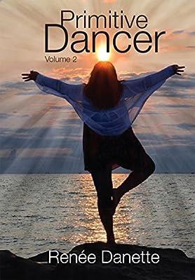 Primitive Dancer, Volume 2