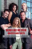 Dead Like Me Film Quizzes and Facts: Can You Pass This Trivia Book about Dead Like Me Film?: Dead Like Me Film Trivia (English Edition)