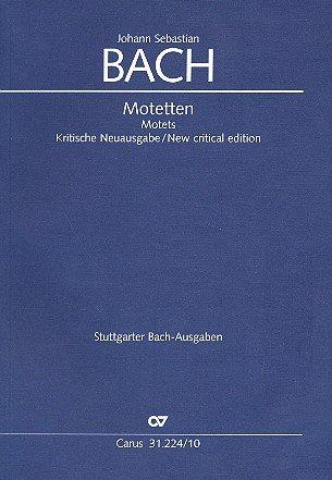 Motetten BWV225-230 : für Chor Kritische Neuausgabe
