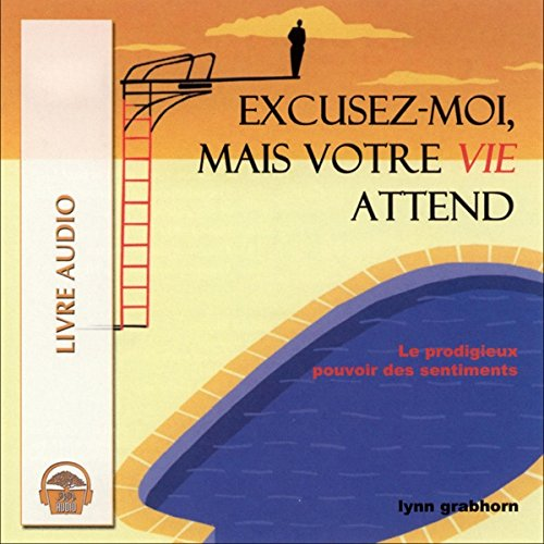 Excusez-moi mais votre vie attend audiobook cover art
