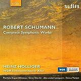 Schumann: Die Sinfonischen Werke
