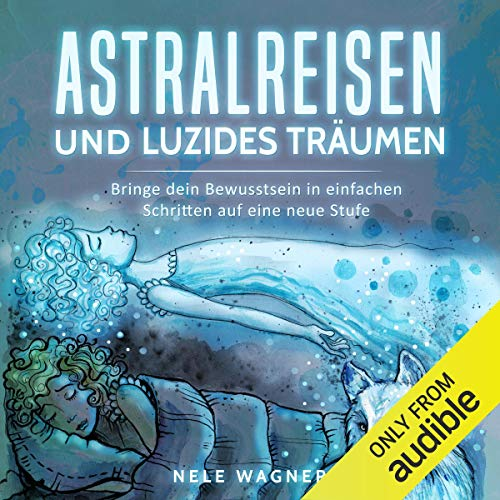 Astralreisen und luzides Träumen [Astral Journeys and Lucid Dreams]  By  cover art