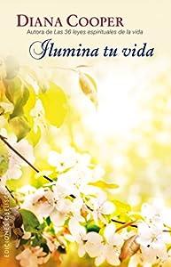 ILUMINA TU VIDA (ESPIRITUALIDAD Y VIDA INTERIOR)
