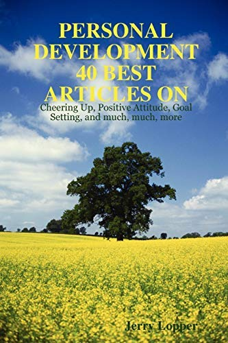 PERSONAL DEVELOPMENT 40 BEST ARTICLES by Jerry Lopper (2007-11-24)