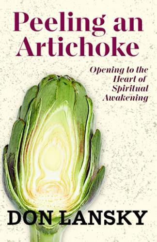 Peeling an Artichoke: Opening to the Heart of Spiritual Awakening